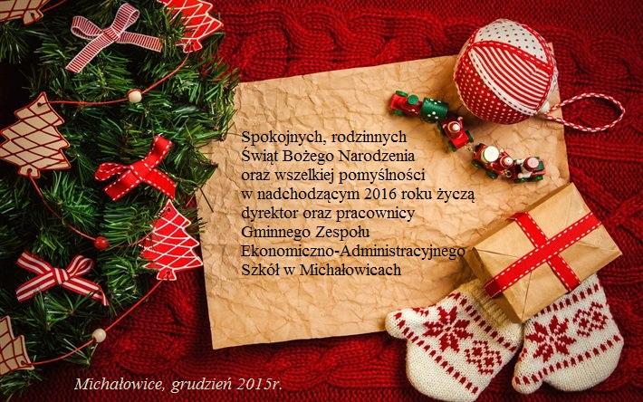 Spokojnych, rodzinnych Świąt Bożego Narodzenia oraz wszelkiej pomyślności w nadchodzącym 2016 roku życzą dyrektor oraz pracownicy Gminnego Zespołu Ekonomiczno-Administracyjnego Szkół w Michałowicach